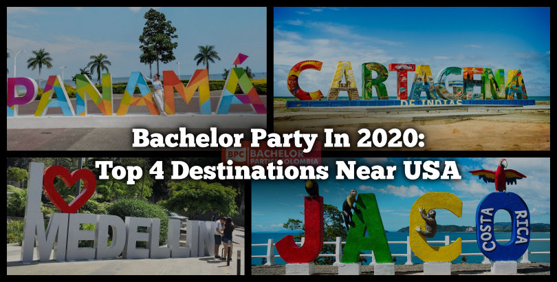 Bachelor PartBachelor Party In 2020 Top 4 Destinations Near USAy In 2020 4 Hot Locations Abroad USA